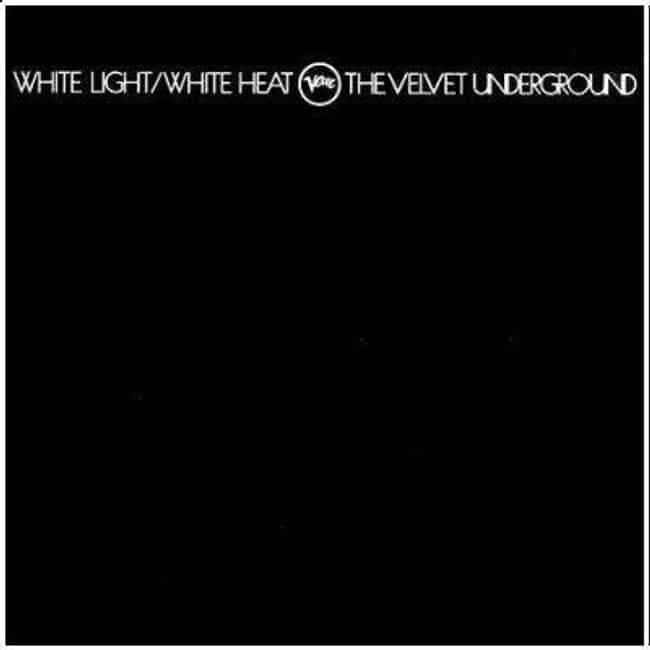 White Light/White Heat ... is listed (or ranked) 4 on the list The Best Velvet Underground Albums of All Time