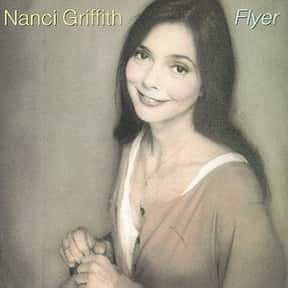 Flyer is listed (or ranked) 11 on the list The Best Nanci Griffith Albums of All Time