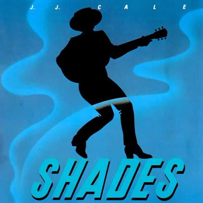 Shades is listed (or ranked) 6 on the list The Best J.J. Cale Albums of All Time