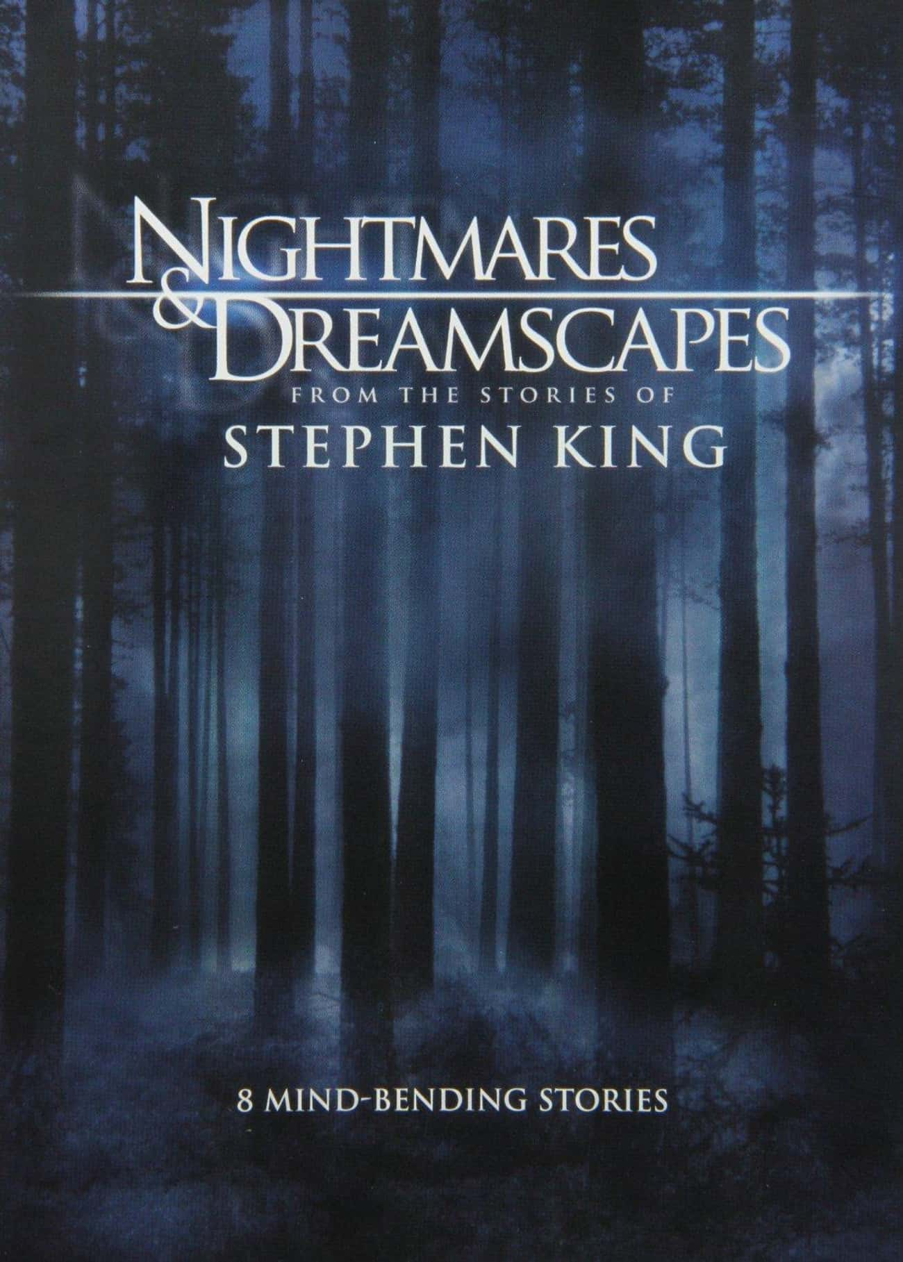 Nightmares and Dreamscapes: Fr is listed (or ranked) 4 on the list Stephen King Shows and TV Series