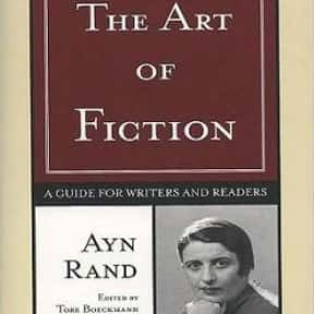 The Art of Fiction: A Guide fo is listed (or ranked) 14 on the list The Best Ayn Rand Books