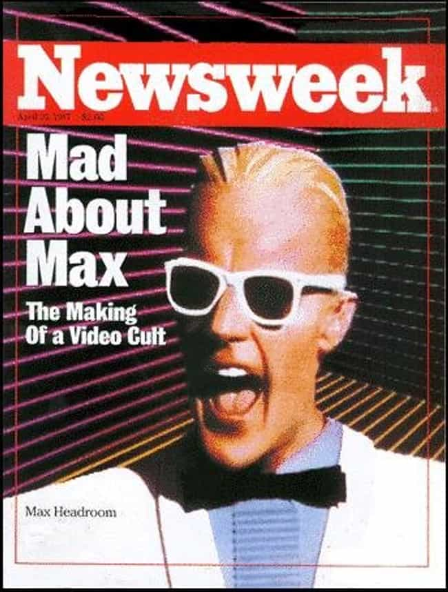 Max Headroom is listed (or ranked) 4 on the list The Best Newsweek Covers