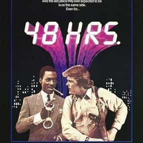 48 Hrs. is listed (or ranked) 16 on the list 25+ Great Movies That Have a Ticking Clock
