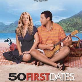 50 First Dates is listed (or ranked) 12 on the list The Greatest Romantic Comedies Of All Time