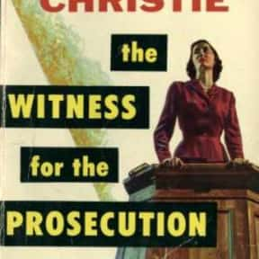 Witness for the Prosecution is listed (or ranked) 23 on the list The Best Agatha Christie Books of All Time