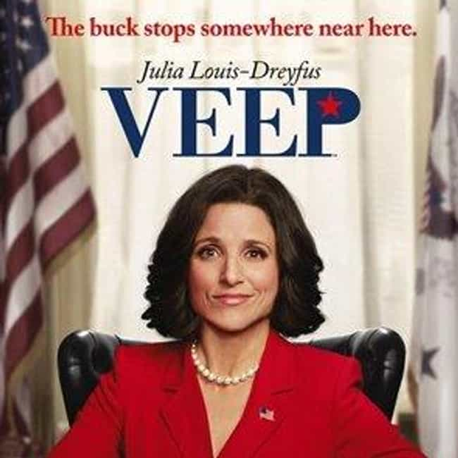 Veep is listed (or ranked) 4 on the list What to Watch If You Love 'Curb Your Enthusiasm'