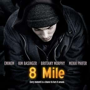 8 Mile is listed (or ranked) 18 on the list The Very Best Movies About Life in the Ghetto