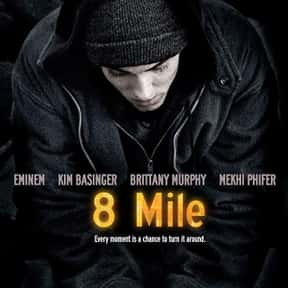 8 Mile is listed (or ranked) 8 on the list The Best Movies About Singing