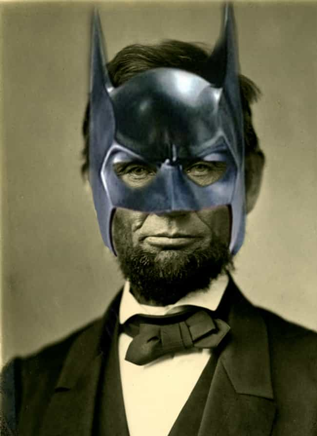 Abraham Lincoln is listed (or ranked) 2 on the list Which Historical Figure Would Make The Best Batman?