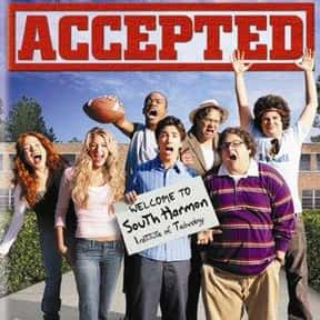 Accepted is listed (or ranked) 10 on the list The Best College Movies Ever