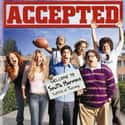 Accepted is listed (or ranked) 13 on the list The Best College Movies Ever