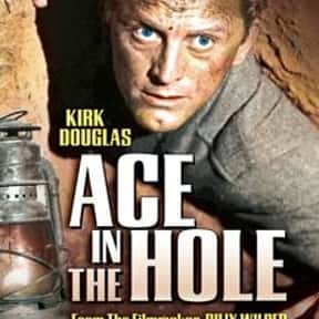 Ace in the Hole is listed (or ranked) 19 on the list The Best Kirk Douglas Movies
