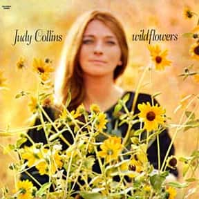 Wildflowers is listed (or ranked) 2 on the list The Best Judy Collins Albums of All Time
