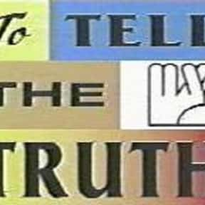 To Tell the Truth is listed (or ranked) 22 on the list The Greatest Game Shows of All Time