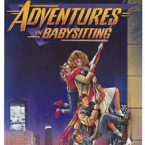 Adventures in Babysitting is listed (or ranked) 18 on the list The Greatest Teen Movies of the 1980s