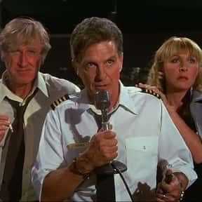 Airplane! is listed (or ranked) 18 on the list Movies You Wish You Could Still Watch for the First Time