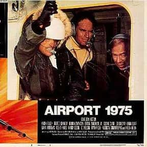 Airport 1975 is listed (or ranked) 10 on the list The Best '70s Disaster Movies
