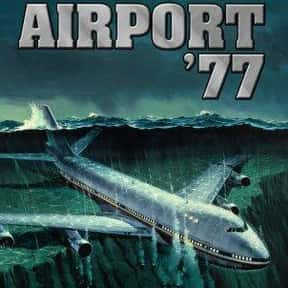 Airport '77 is listed (or ranked) 12 on the list The Best '70s Disaster Movies