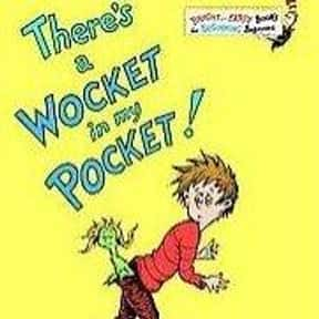 There's a Wocket in My Pocket! is listed (or ranked) 10 on the list The Best Dr. Seuss Books