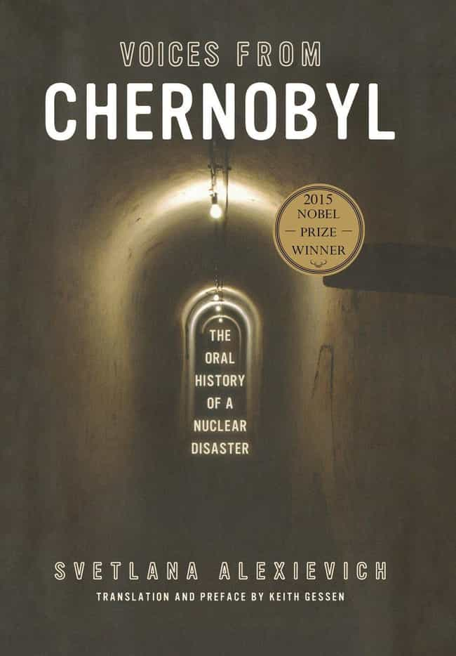 Voices from Chernobyl: The Ora... is listed (or ranked) 1 on the list All The Books The Creator Of HBO's 'Chernobyl' Says You Should Read About The Disaster