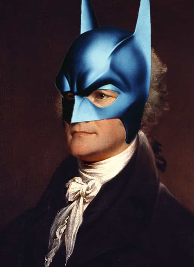 Alexander Hamilton is listed (or ranked) 4 on the list Which Historical Figure Would Make The Best Batman?