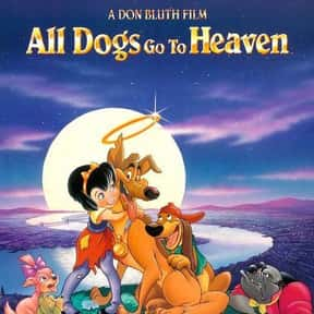 All Dogs Go to Heaven is listed (or ranked) 11 on the list Animated Movies That Make You Cry the Most