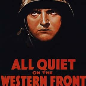 All Quiet on the Western Front is listed (or ranked) 25 on the list The Best Historical Drama Movies Of All Time, Ranked