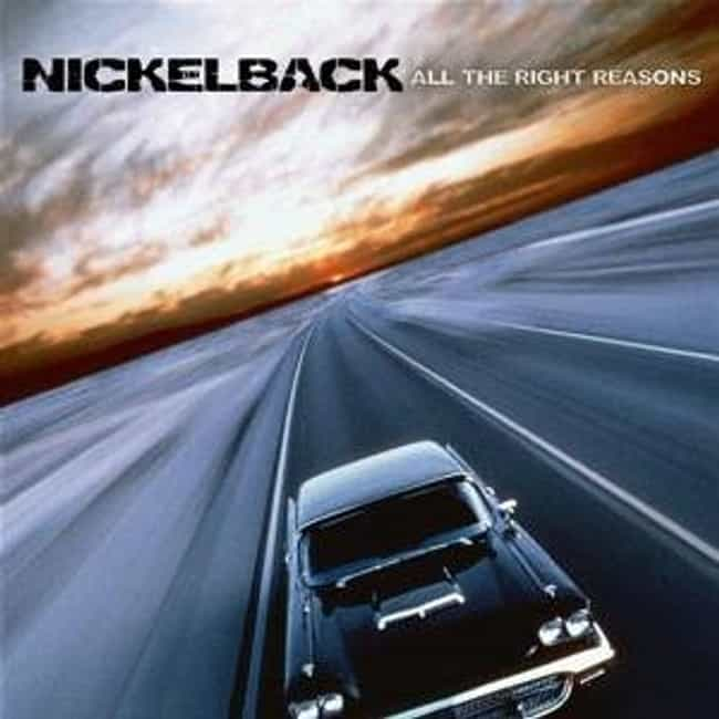 All the Right Reasons is listed (or ranked) 1 on the list The Best Nickelback Albums of All Time