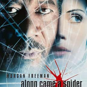 Along Came a Spider is listed (or ranked) 13 on the list The Best Morgan Freeman Movies