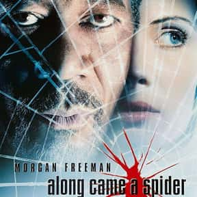 Along Came a Spider is listed (or ranked) 10 on the list Best Kidnapping Movies & Hostage Movies of All Time, Ranked