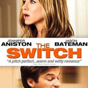 The Switch is listed (or ranked) 10 on the list The Very Best Jennifer Aniston Movies