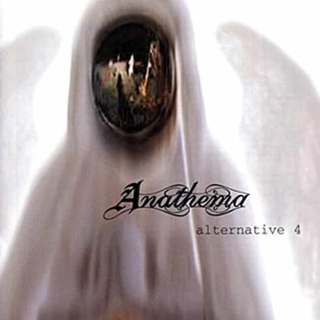 Alternative 4 is listed (or ranked) 3 on the list The Best Anathema Albums of All Time