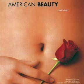 American Beauty is listed (or ranked) 6 on the list 25+ Great Movies About Life After a Nervous Breakdown