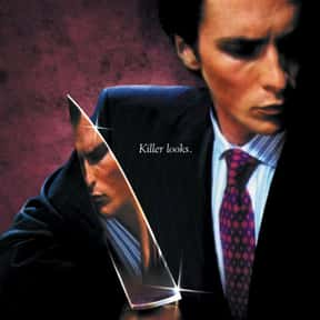 American Psycho is listed (or ranked) 3 on the list The Best Movies with a Psychotic Main Character