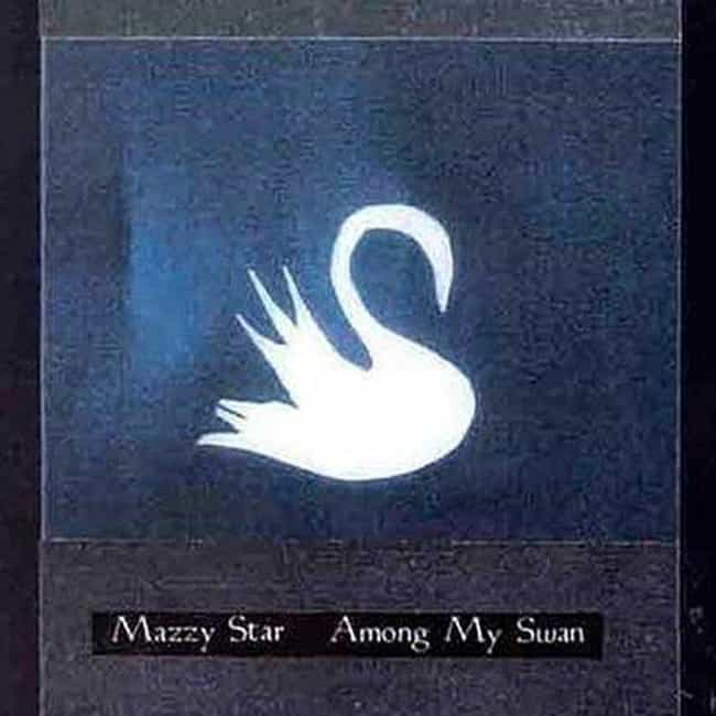 Among My Swan is listed (or ranked) 3 on the list The Best Mazzy Star Albums of All Time