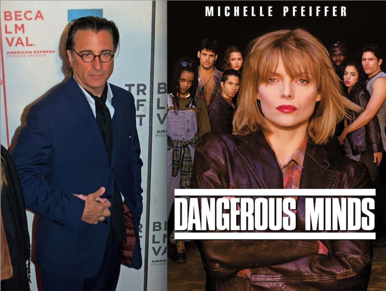 Andy García - Dangerous Minds is listed (or ranked) 4 on the list 22 Famous Actors Who Were Cut from Famous Movies