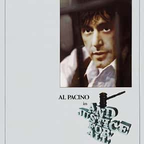 ...And Justice for All is listed (or ranked) 10 on the list The Best Al Pacino Movies