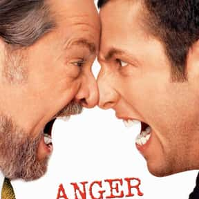 Anger Management is listed (or ranked) 11 on the list The Best and Worst of Adam Sandler