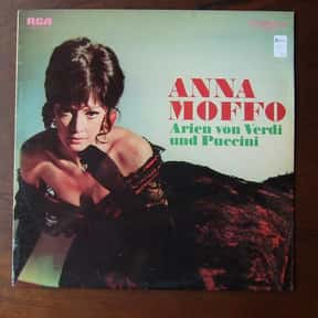 Anna Moffo is listed (or ranked) 10 on the list The Greatest Female Opera Singers of All Time