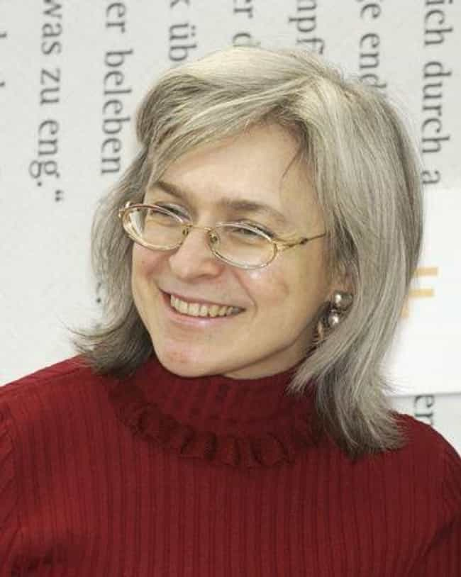 Anna Politkovskaya is listed (or ranked) 3 on the list Here's An Unofficial List of Everyone Vladimir Putin Allegedly Ordered To Be Killed