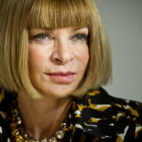 Anna Wintour is listed (or ranked) 6 on the list The Most Influential People in Fashion