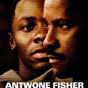 Antwone Fisher is listed (or ranked) 20 on the list The Best Denzel Washington Movies