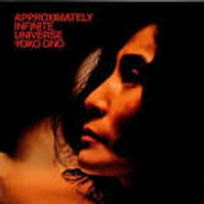 Approximately Infinite Univers is listed (or ranked) 2 on the list The Best Yoko Ono Albums of All Time