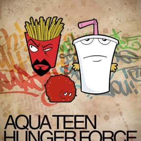 Aqua Teen Hunger Force is listed (or ranked) 25 on the list The TV Shows Most Loved by Hipsters