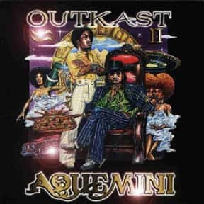 Aquemini is listed (or ranked) 6 on the list The Best Hip Hop Albums of All Time