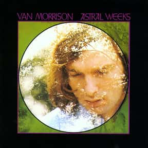 """Astral Weeks"" - Van Morrison  is listed (or ranked) 22 on the list The 50 Greatest Albums Released Between 1960 - 1969"