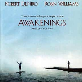 Awakenings is listed (or ranked) 13 on the list The Best Robert De Niro Movies