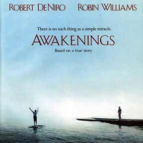 Awakenings is listed (or ranked) 10 on the list The Best Ever Robin Williams Movies
