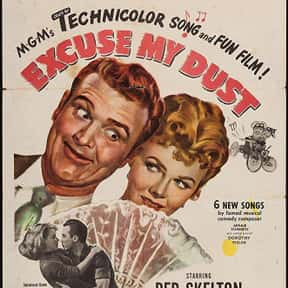 Excuse My Dust is listed (or ranked) 11 on the list The Best Red Skelton Movies