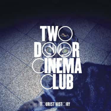 Tourist History is listed (or ranked) 1 on the list The Best Two Door Cinema Club Albums, Ranked